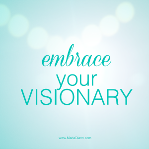 Embrace Your Visionary